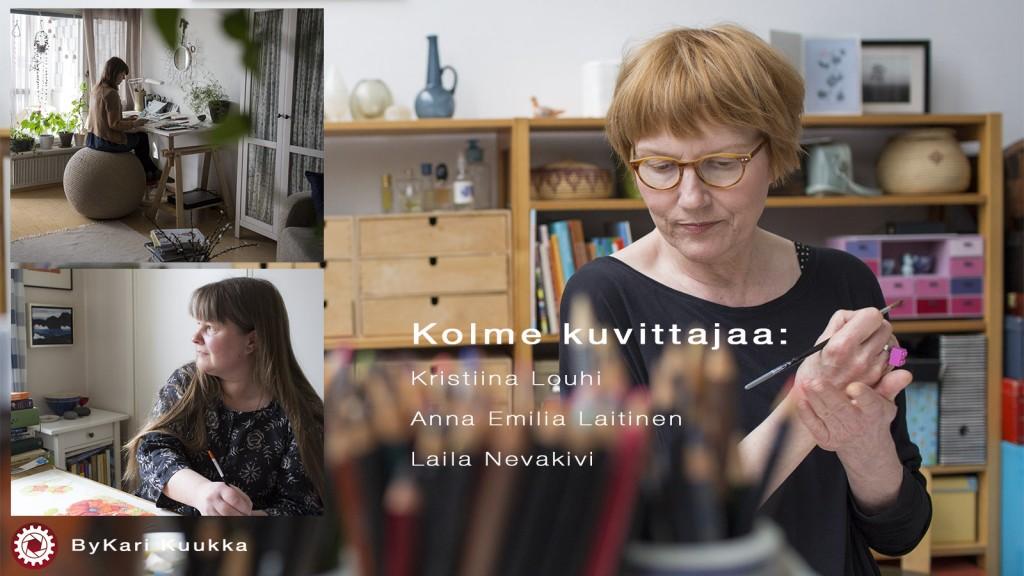 Kolme kuvittajaa: Kristiina Louhi, Anna Emilia Laitinen, Laila Nevakivi © DocImages 2015